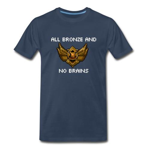 All Bronze and No Brains T-Shirt - Men's Premium T-Shirt