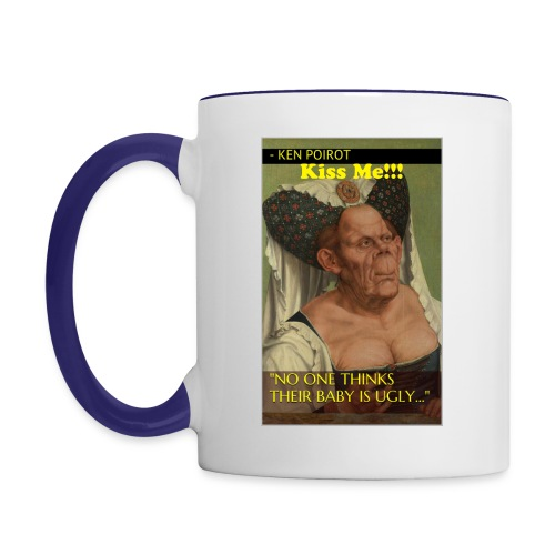 Mug: No One Thinks Their Baby is Ugly... KISS ME!! Cpntrast Left Desgin - Contrast Coffee Mug