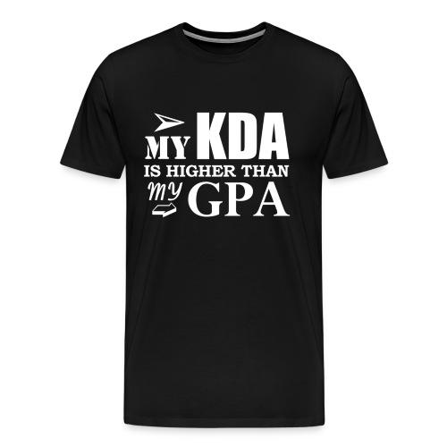My KDA is Higher than My GPA T-Shirt - Men's Premium T-Shirt