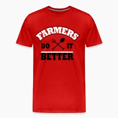 farmers do it better T-Shirts