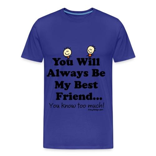 Best Friend Shirt - Men's Premium T-Shirt