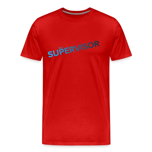 The Supervisor - Men's Premium T-Shirt