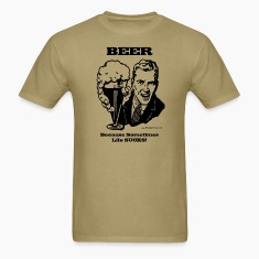 BEER Because Sometimes Life SUCKS!  Men's T-Shirt