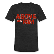 T-Shirts ~ Unisex Tri-Blend T-Shirt ~ Above the Rim
