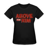 T-Shirts ~ Women's T-Shirt ~ Above the Rim
