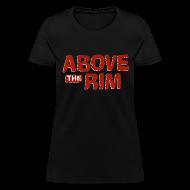 Women's T-Shirts ~ Women's T-Shirt ~ Above the Rim