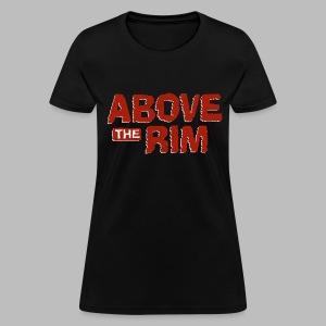 Above the Rim - Women's T-Shirt