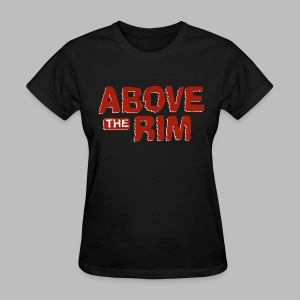 Above the Rim - Women's T-Shirt