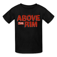 Kids' Shirts ~ Kids' T-Shirt ~ Above the Rim
