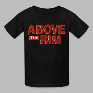 Above the Rim - Kids' T-Shirt