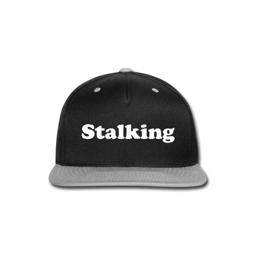 Stalking Snap Back - Snap-back Baseball Cap