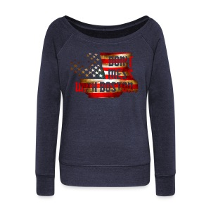 Don't Mess With Boston - Women's Wideneck Sweatshirt