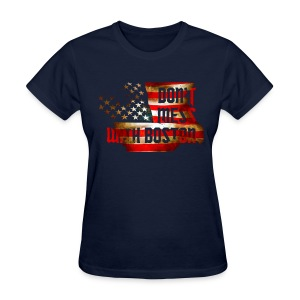 Don't Mess With Boston - Women's T-Shirt