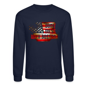 Don't Mess With Boston - Crewneck Sweatshirt