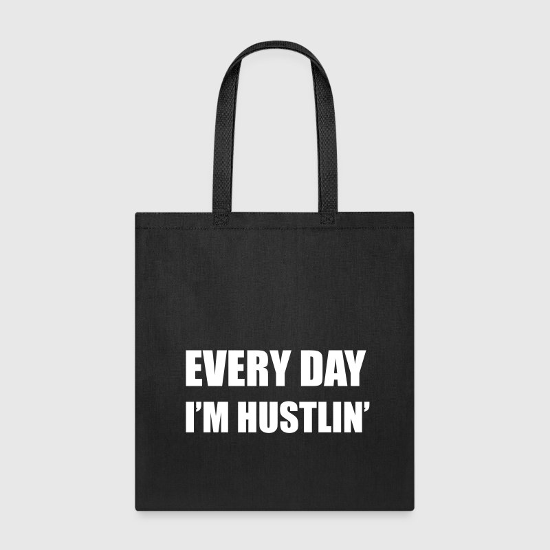 Every Day I'm Hustlin' Tote - Tote Bag