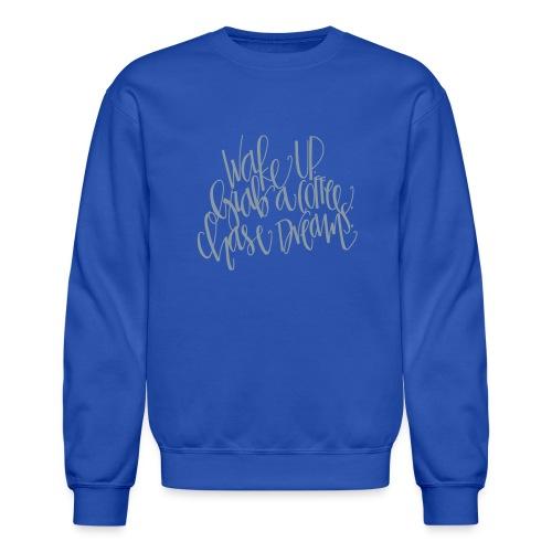 LIMITED EDITION: WakeUp.GrabACoffee.ChaseDreams Men's Sweatshirt - Crewneck Sweatshirt