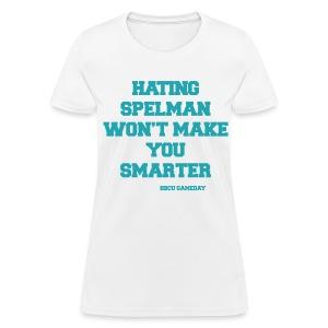 Hating Spelman - Women's T-Shirt