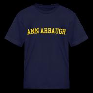 Kids' Shirts ~ Kids' T-Shirt ~ Welcome to Ann 'Arbaugh