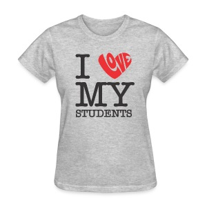 I Love My Students - Women's T-Shirt