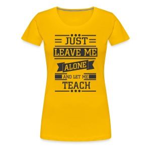 Let Me Teach - Women's Premium T-Shirt