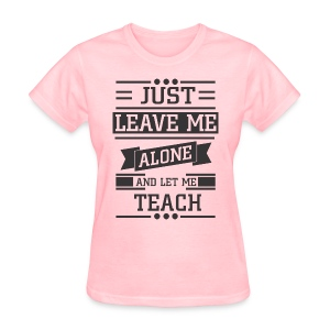 Let Me Teach - Women's T-Shirt