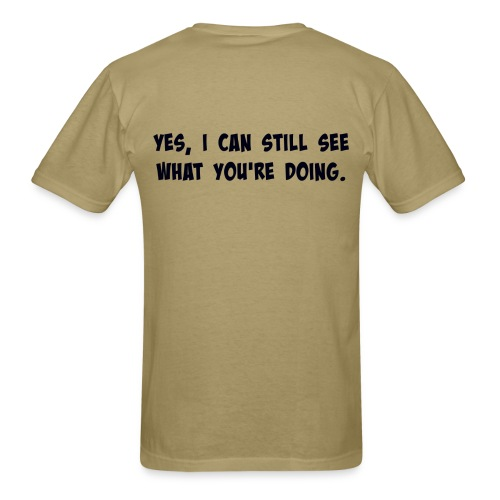 Still See You (Printed on Back) - Men's T-Shirt
