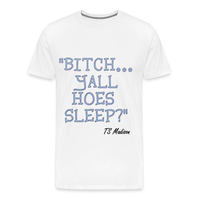 Yall Hoes Sleep?