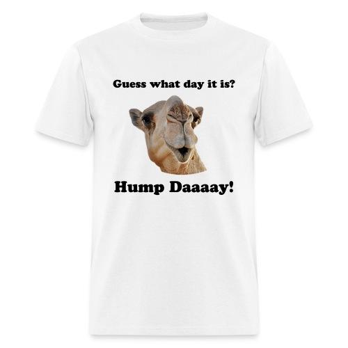 Hump day! - Men's T-Shirt
