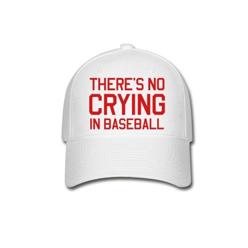 No Crying in Baseball - Baseball Cap