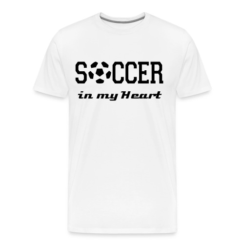 Soccer in My Heart WOmen - Men's Premium T-Shirt