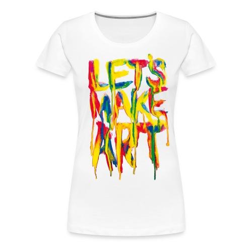 Let's Make Art - Women's Premium T-Shirt