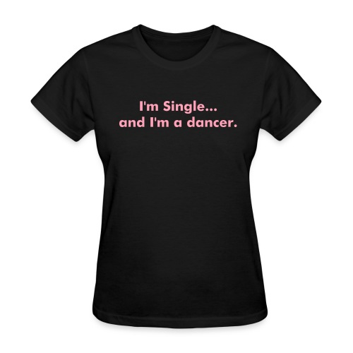 All the single ladies - Women's T-Shirt