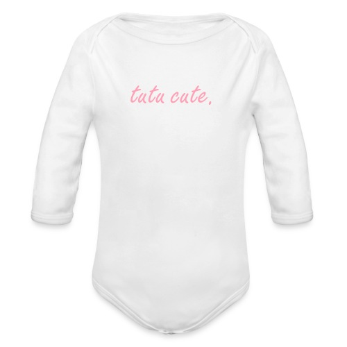 tutu cute-onsie - Organic Long Sleeve Baby Bodysuit