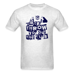 Throw You Out The Club - Men's T-Shirt