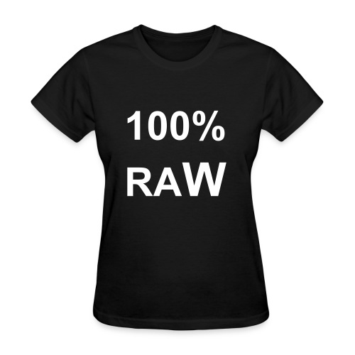 100% RAW - Women's T-Shirt