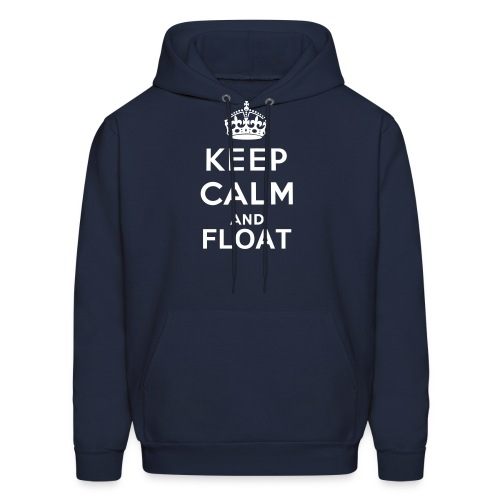 Men's Keep Calm and Float Hoodie - Men's Hoodie