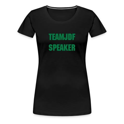 TEAM JDF SPEAKER - Women's Premium T-Shirt
