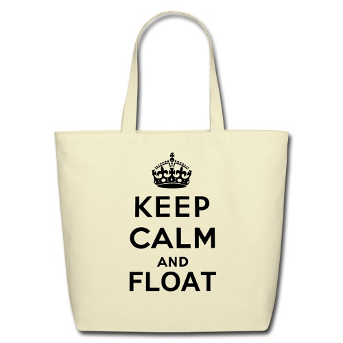 Keep Calm and Float Tote - Eco-Friendly Cotton Tote