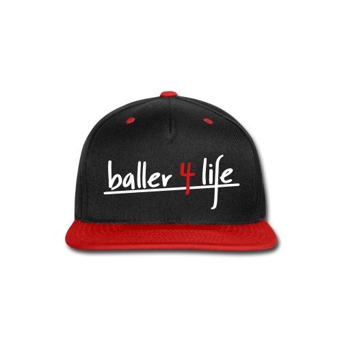 Baller 4 Life Hat - Snap-back Baseball Cap