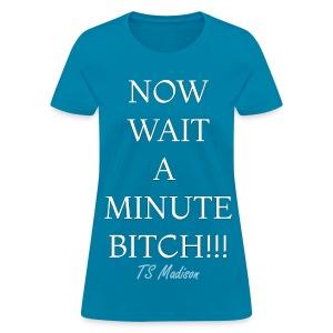Wait a minute - Women's T-Shirt