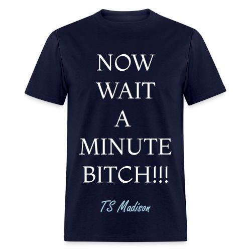 Wait a minute - Men's T-Shirt