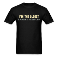 T-Shirts ~ Men's T-Shirt ~ BEST SELLER- I'm the Oldest