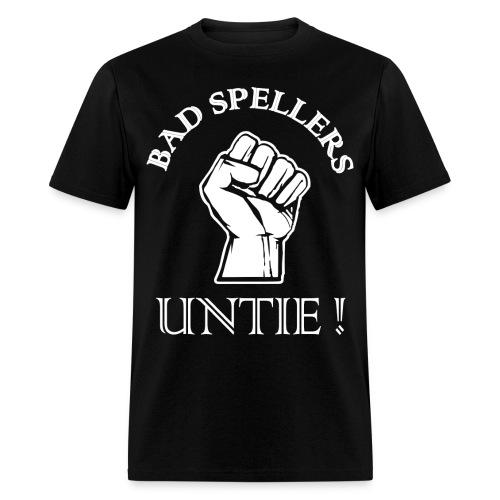 Bad Spellers Untie Funny Geek Nerd T-Shirt - Men's T-Shirt