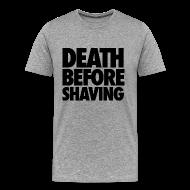 T-Shirts ~ Men's Premium T-Shirt ~ Death Before Shaving