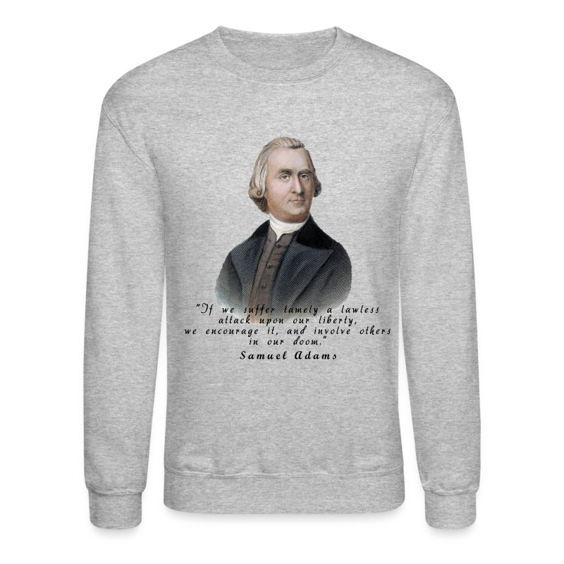 Samuel Adams Quotes: Samuel Adams Quote Sweatshirt