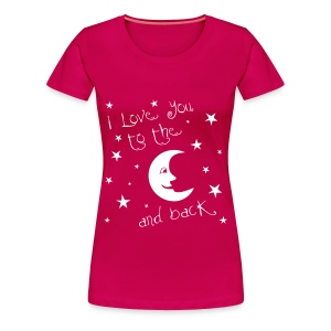 I Love You To The Moon And Back - Women's Premium T-Shirt
