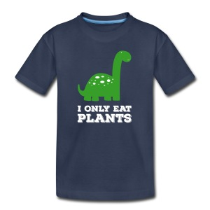I Only Eat Plants - Kids Tee - Kids' Premium T-Shirt