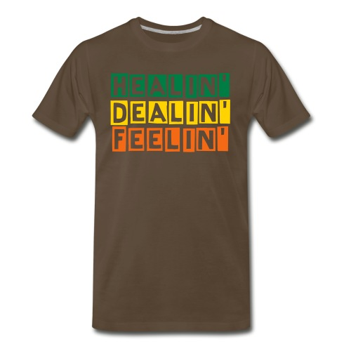 Healin'. Dealin'. Feelin'. T-Shirt (front only) - Men's Premium T-Shirt