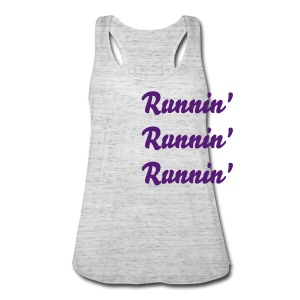 RUNNIN' Tank Top - Women's Flowy Tank Top by Bella
