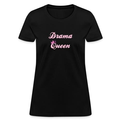 Drama Queen - Women's T-Shirt